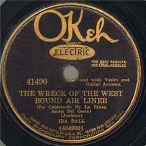 Ira Ball / Arthur McCullough - The Wreck Of The West Bound Air Liner (La Catástrofe De La Línea Aerea Del Oeste) Album