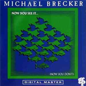 Michael Brecker - Now You See It... (Now You Don't) Album