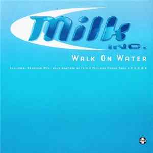 Milk Inc. - Walk On Water Album