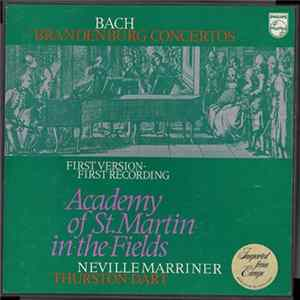Bach, Academy Of St.Martin-In-The-Fields, Neville Marriner, Thurston Dart - Brandenburg Concertos (First Version - First Recording) Album